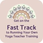 become a yoga teacher trainer with Ambassador Yoga Fast Track