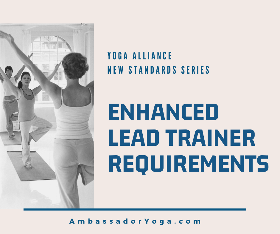 Yoga Alliance New Standards Series on Enhanced Lead Trainer Requirements as interpreted by Ambassador Yoga